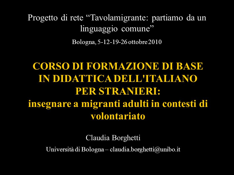 CORSO DI FORMAZIONE DI BASE IN DIDATTICA DELL ITALIANO PER STRANIERI: