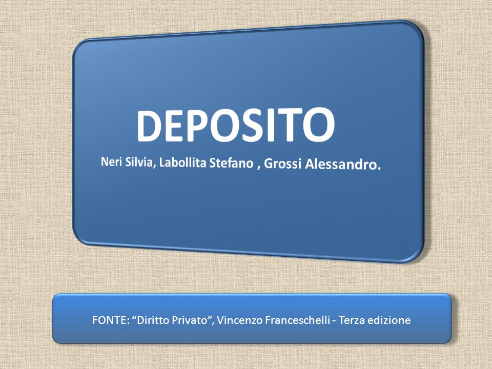 DEPOSITO Neri Silvia, Labollita Stefano , Grossi Alessandro.