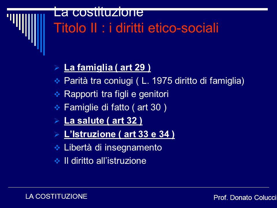 La costituzione Titolo II : i diritti etico-sociali