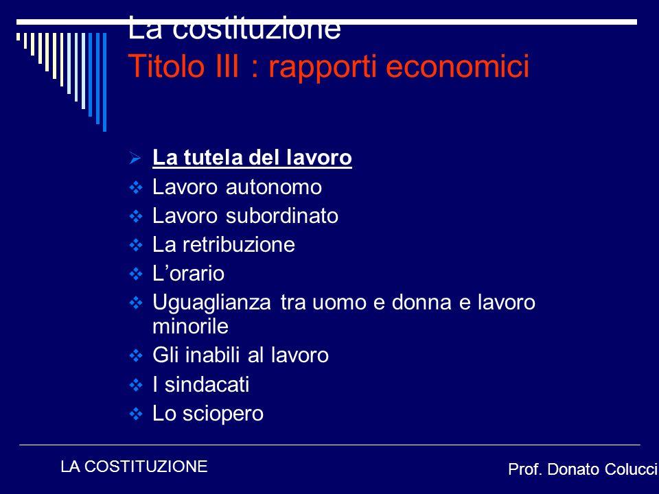La costituzione Titolo III : rapporti economici