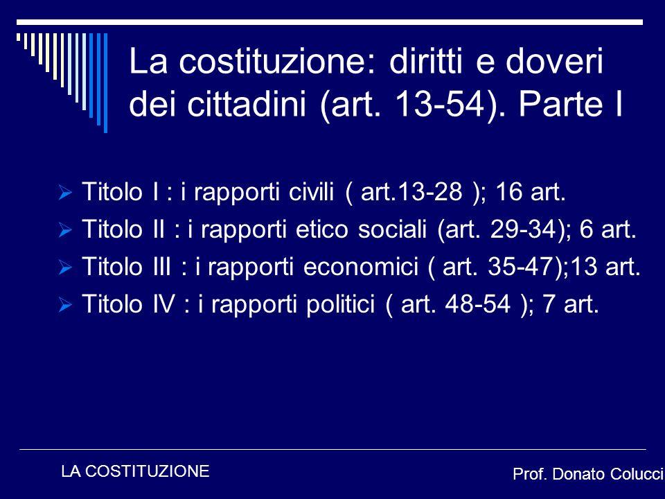 La costituzione: diritti e doveri dei cittadini (art. 13-54). Parte I