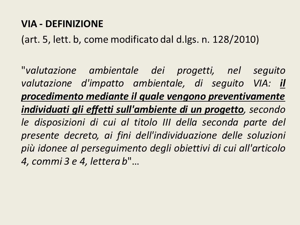 VIA - DEFINIZIONE (art. 5, lett. b, come modificato dal d.lgs. n. 128/2010)