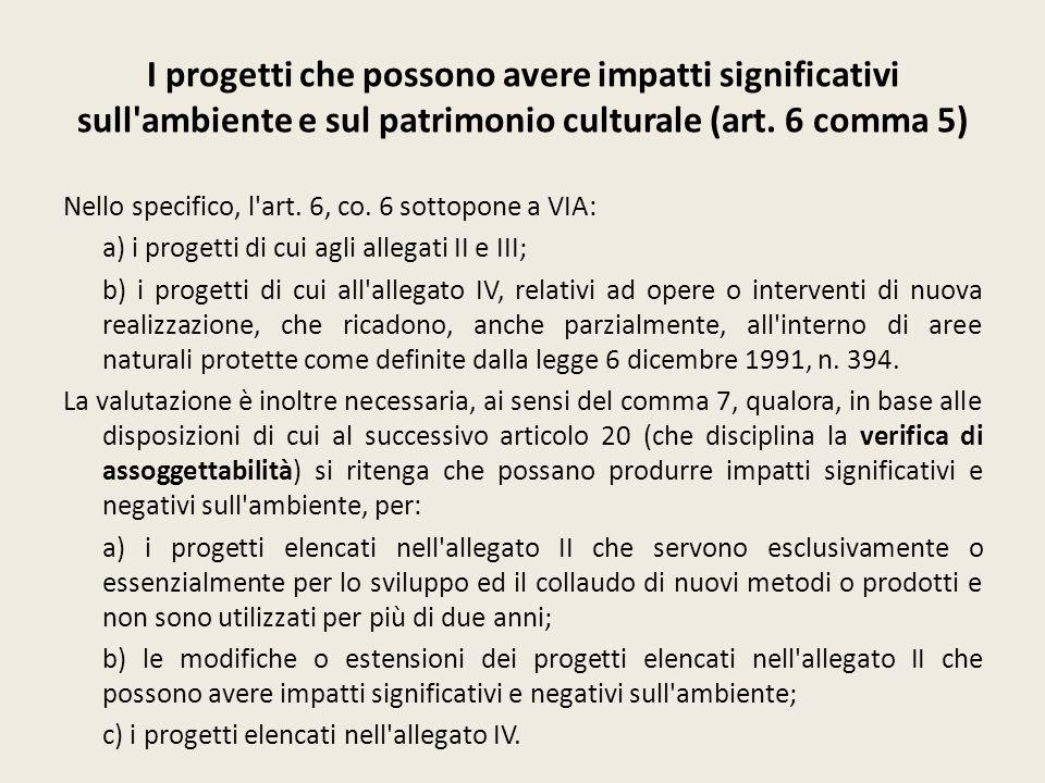 I progetti che possono avere impatti significativi sull ambiente e sul patrimonio culturale (art. 6 comma 5)