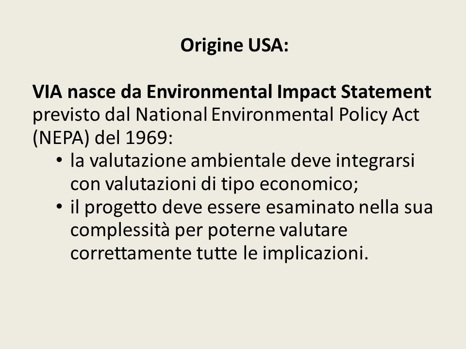 Origine USA: VIA nasce da Environmental Impact Statement previsto dal National Environmental Policy Act (NEPA) del 1969: