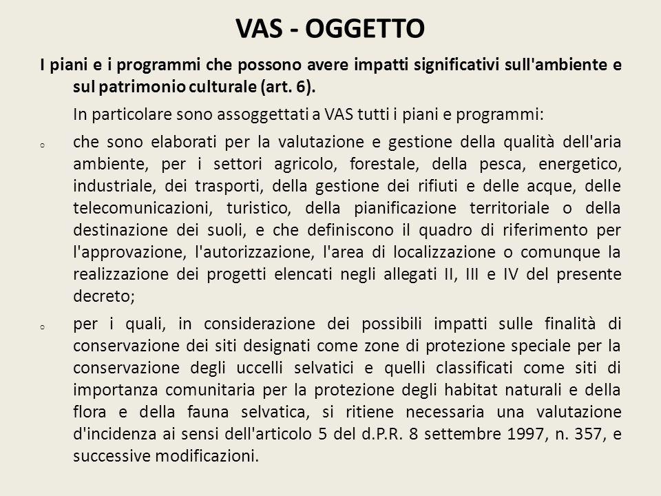 VAS - OGGETTO I piani e i programmi che possono avere impatti significativi sull ambiente e sul patrimonio culturale (art. 6).