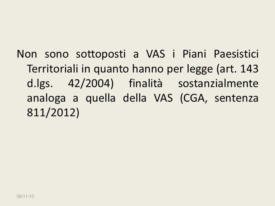 Non sono sottoposti a VAS i Piani Paesistici Territoriali in quanto hanno per legge (art. 143 d.lgs. 42/2004) finalità sostanzialmente analoga a quella della VAS (CGA, sentenza 811/2012)