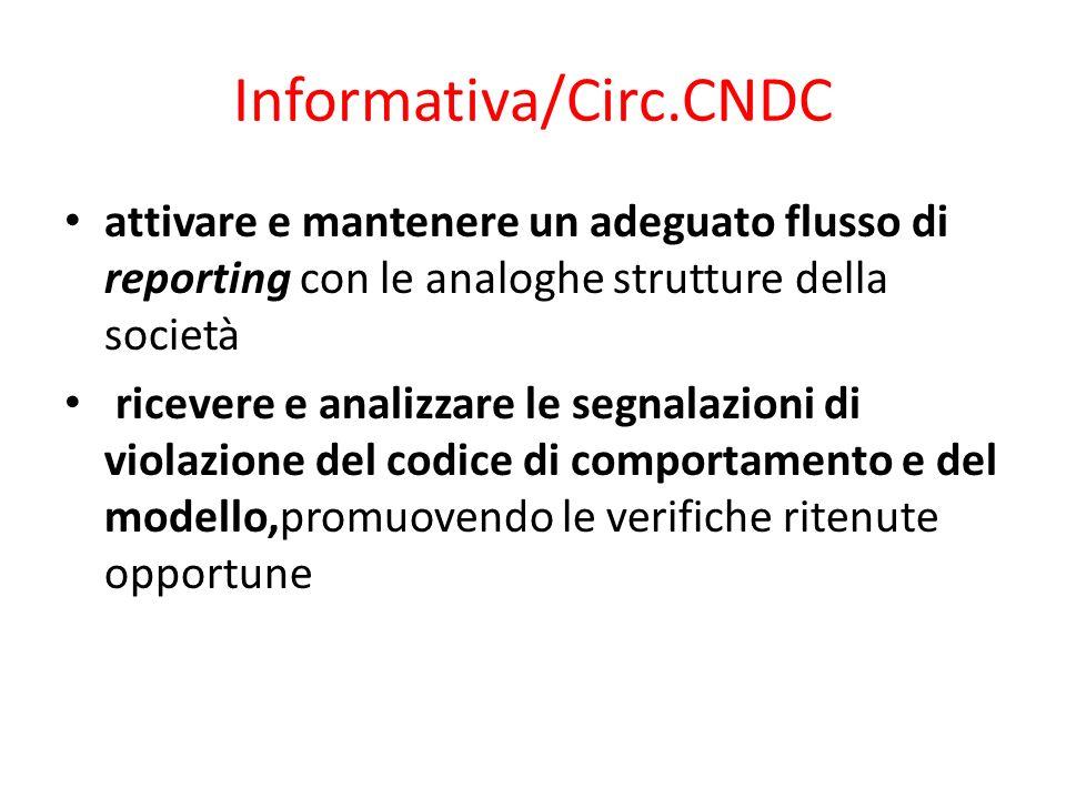 Informativa/Circ.CNDC attivare e mantenere un adeguato flusso di reporting con le analoghe strutture della società.