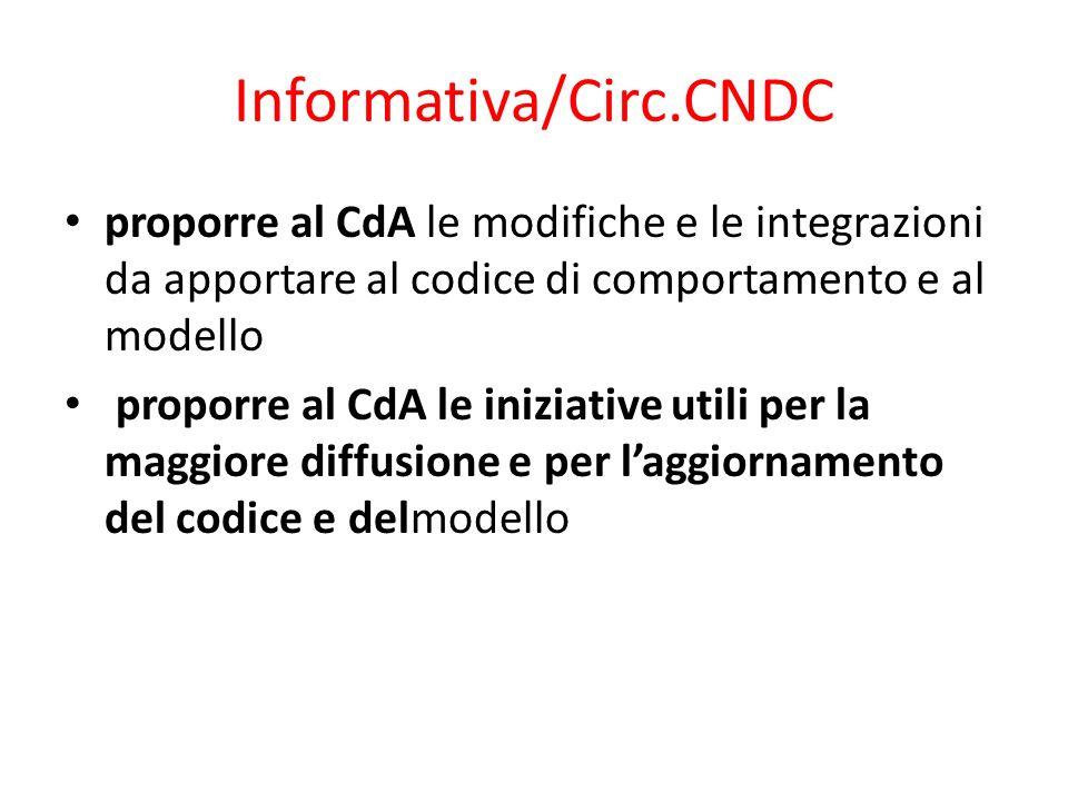 Informativa/Circ.CNDC proporre al CdA le modifiche e le integrazioni da apportare al codice di comportamento e al modello.