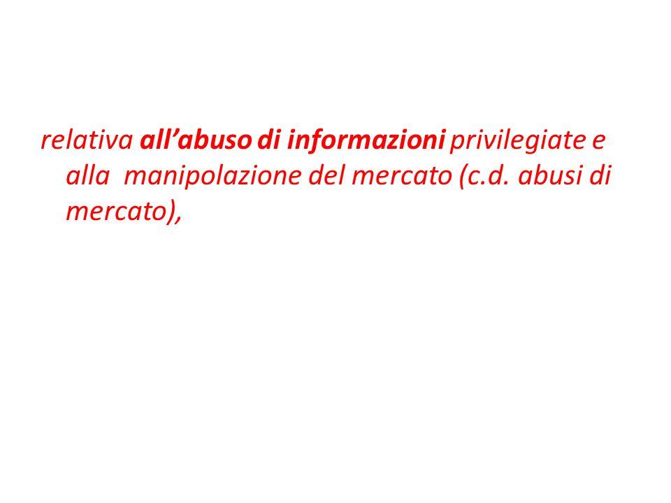 relativa all'abuso di informazioni privilegiate e alla manipolazione del mercato (c.d.