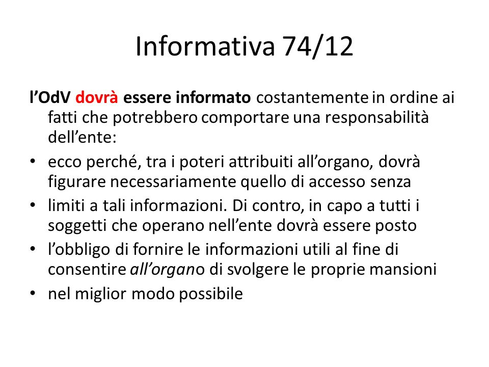 Informativa 74/12 l'OdV dovrà essere informato costantemente in ordine ai fatti che potrebbero comportare una responsabilità dell'ente: