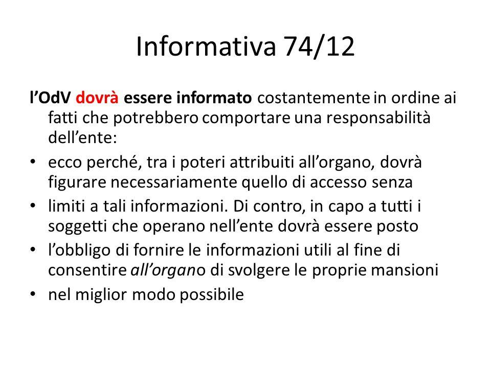 Informativa 74/12l'OdV dovrà essere informato costantemente in ordine ai fatti che potrebbero comportare una responsabilità dell'ente:
