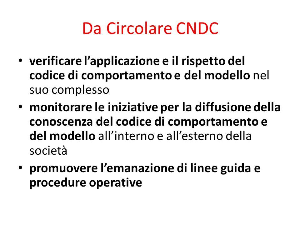 Da Circolare CNDCverificare l'applicazione e il rispetto del codice di comportamento e del modello nel suo complesso.