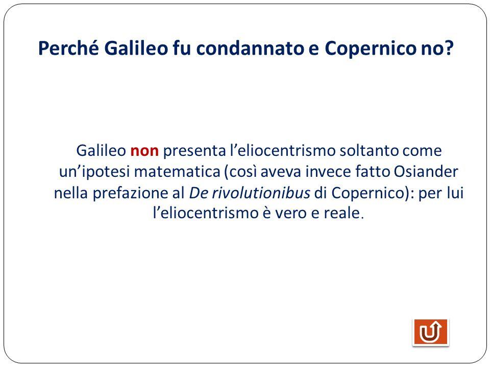 Perché Galileo fu condannato e Copernico no