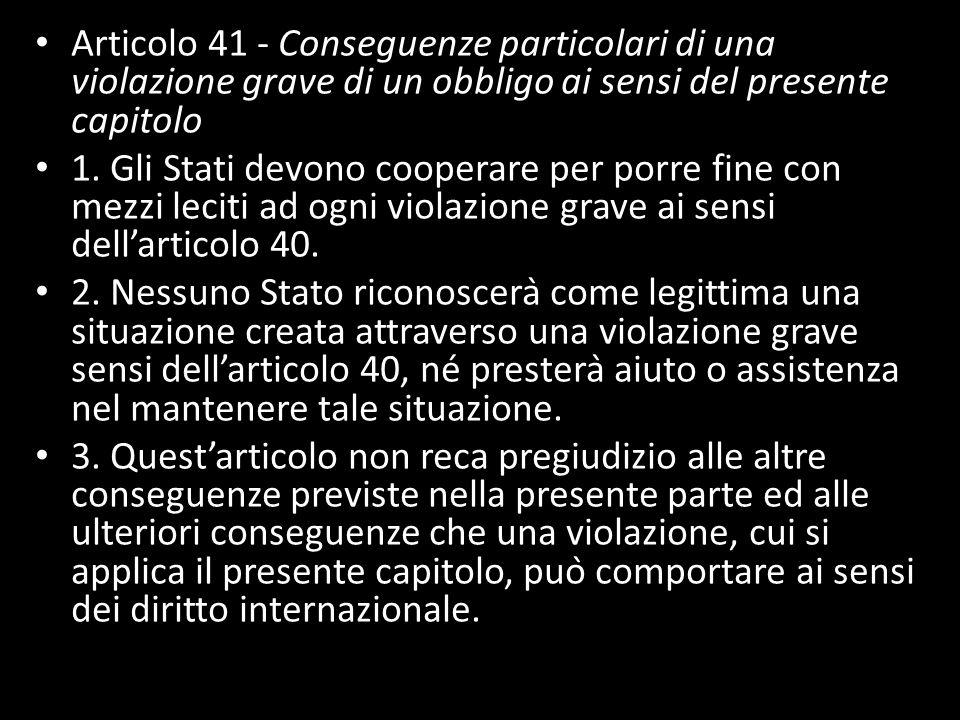Articolo 41 - Conseguenze particolari di una violazione grave di un obbligo ai sensi del presente capitolo