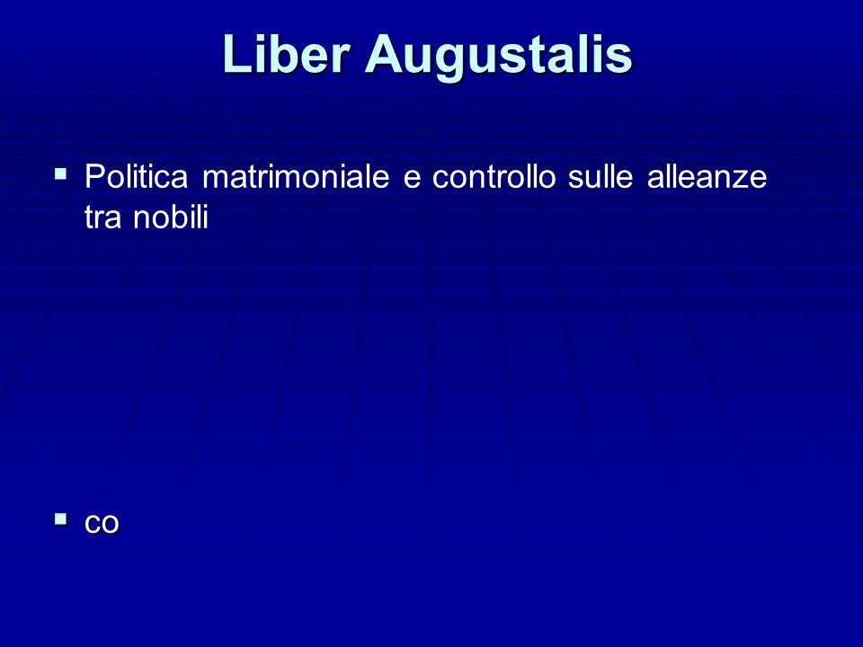 Liber Augustalis Politica matrimoniale e controllo sulle alleanze tra nobili co