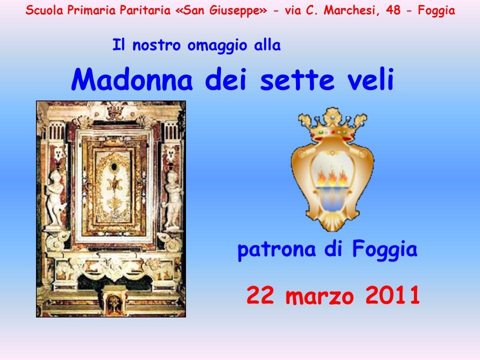Madonna dei sette veli 22 marzo 2011 patrona di Foggia