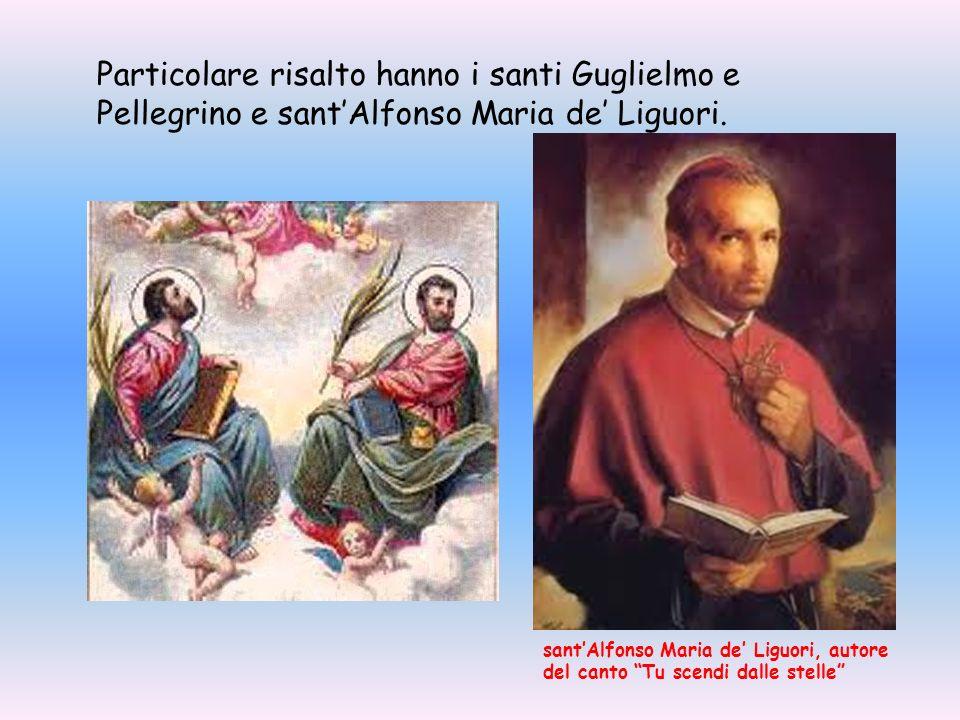 Particolare risalto hanno i santi Guglielmo e Pellegrino e sant'Alfonso Maria de' Liguori.