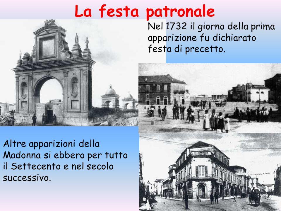 La festa patronaleNel 1732 il giorno della prima apparizione fu dichiarato festa di precetto.