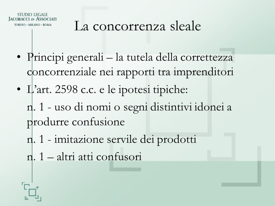 La concorrenza sleale Principi generali – la tutela della correttezza concorrenziale nei rapporti tra imprenditori.