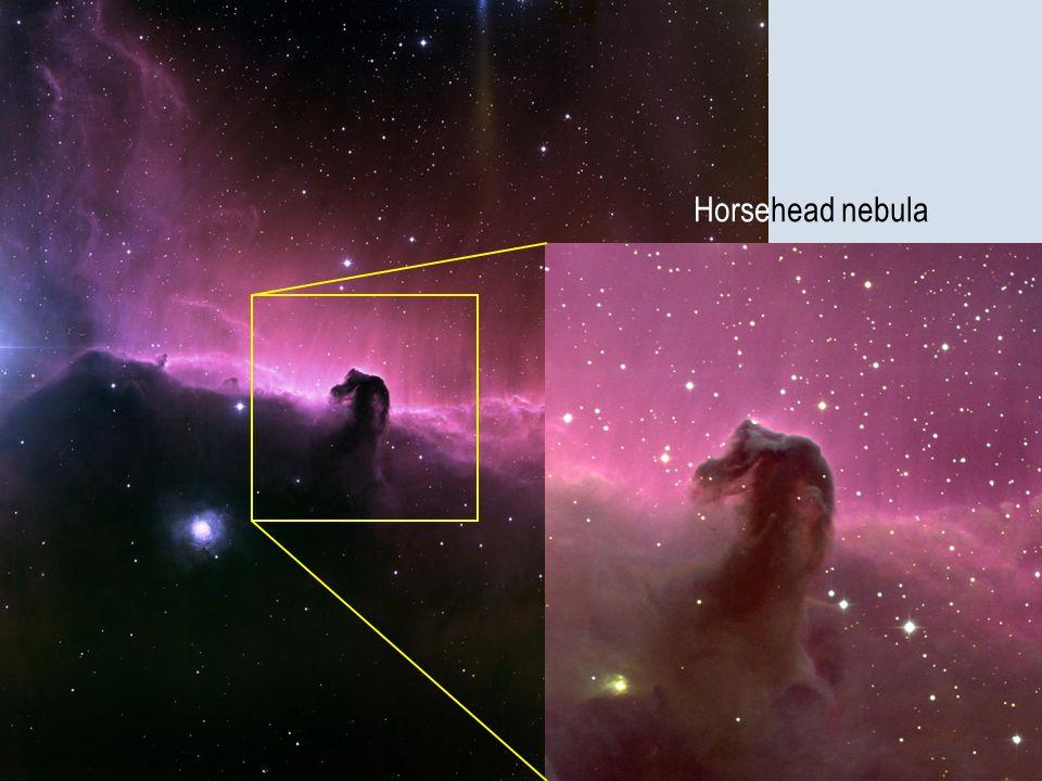 Horsehead nebula Un altro esempio sempre nella costellazione di Orione, questa volta nella cintura : la nebulosa Testa di Cavallo.