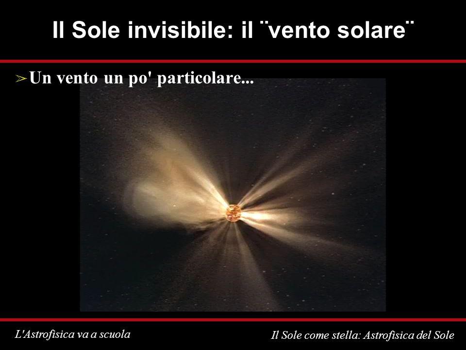 Il Sole invisibile: il ¨vento solare¨