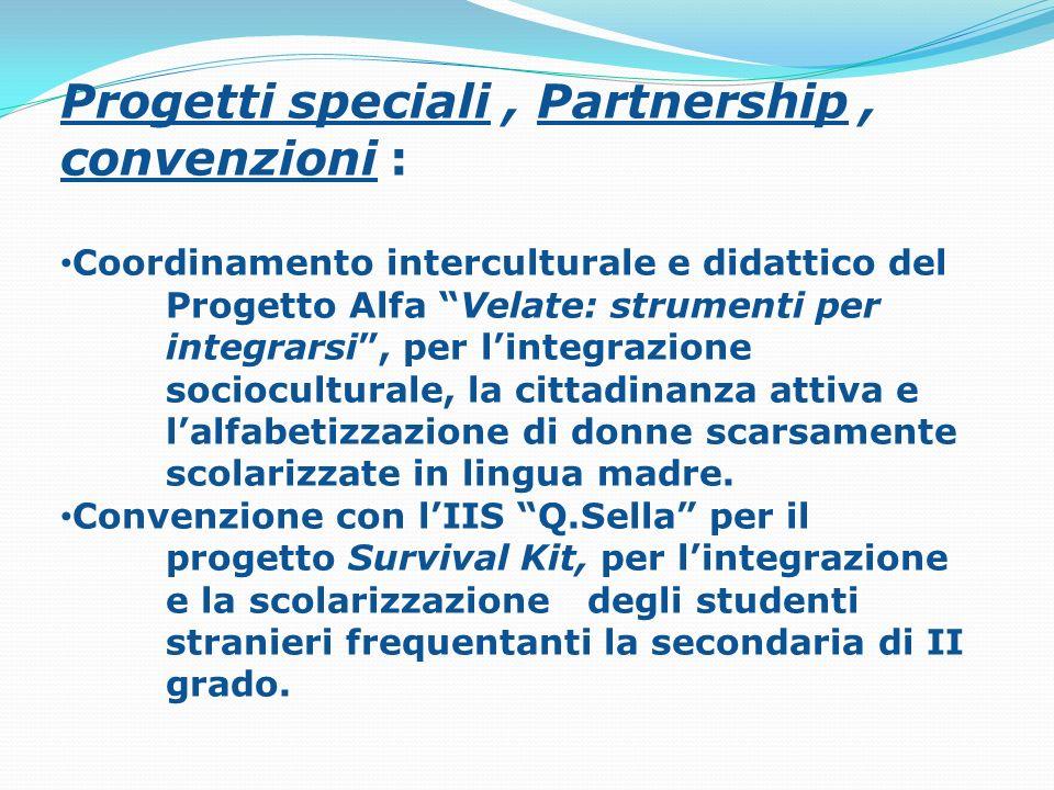Progetti speciali , Partnership , convenzioni :