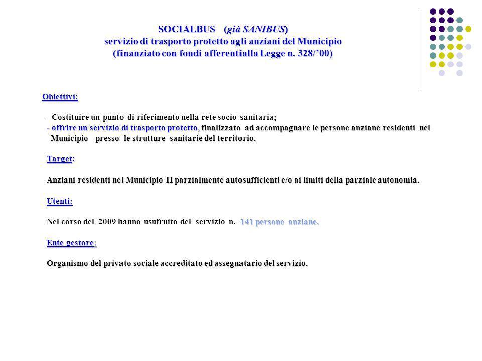 SOCIALBUS (già SANIBUS) servizio di trasporto protetto agli anziani del Municipio (finanziato con fondi afferentialla Legge n. 328/'00)