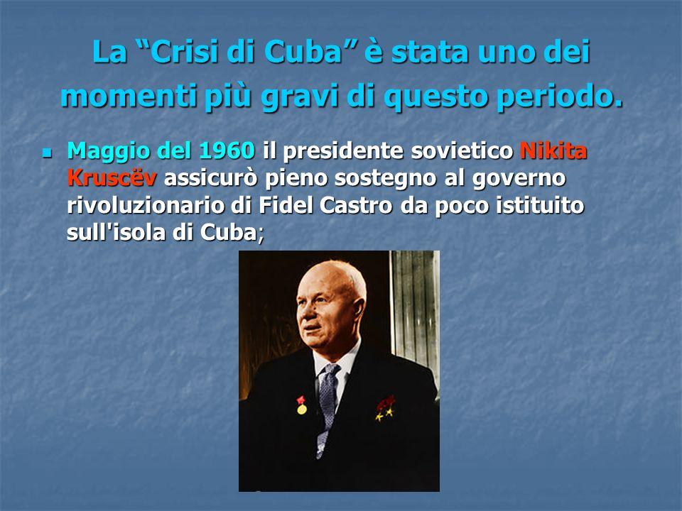 La Crisi di Cuba è stata uno dei momenti più gravi di questo periodo.