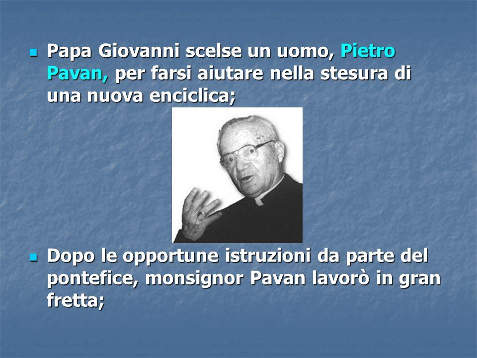 Papa Giovanni scelse un uomo, Pietro Pavan, per farsi aiutare nella stesura di una nuova enciclica;