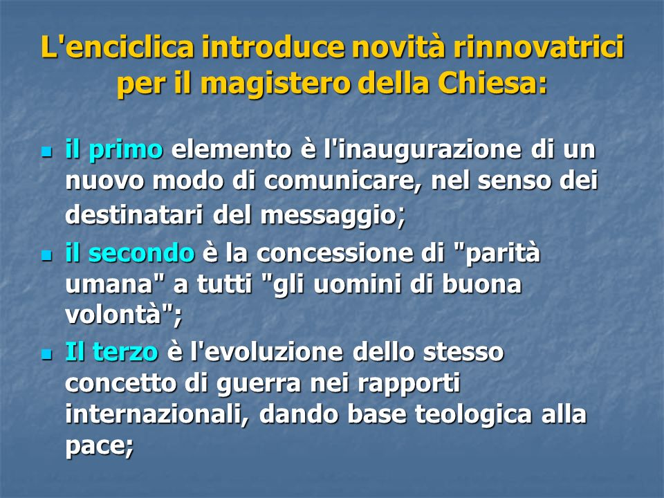 L enciclica introduce novità rinnovatrici per il magistero della Chiesa: