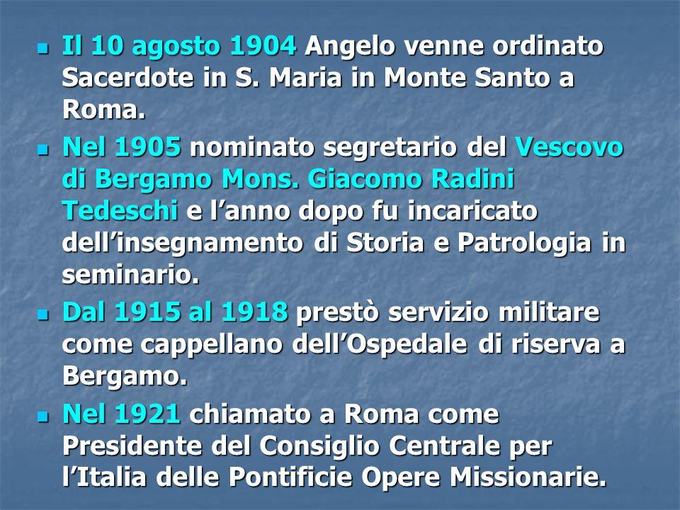 Il 10 agosto 1904 Angelo venne ordinato Sacerdote in S