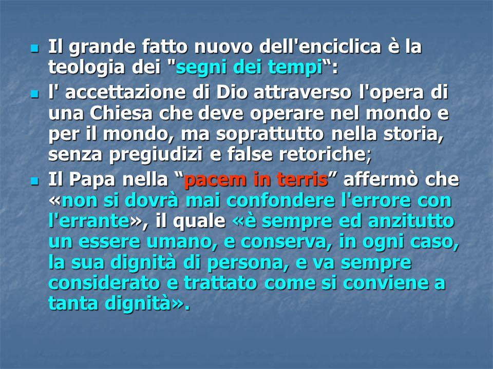 Il grande fatto nuovo dell enciclica è la teologia dei segni dei tempi :
