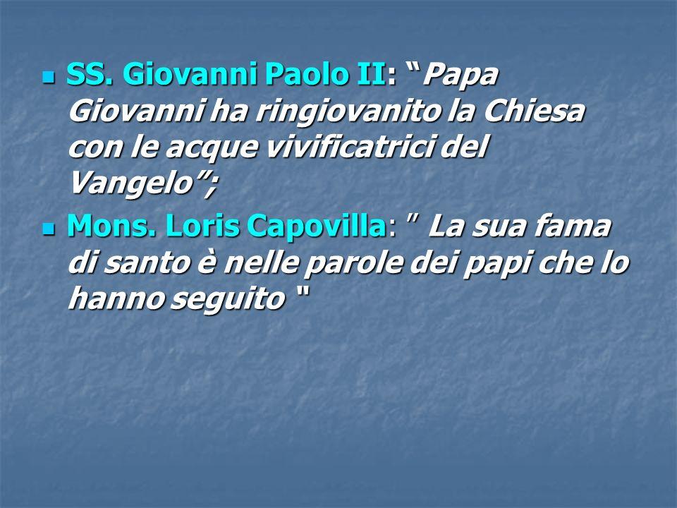 SS. Giovanni Paolo II: Papa Giovanni ha ringiovanito la Chiesa con le acque vivificatrici del Vangelo ;