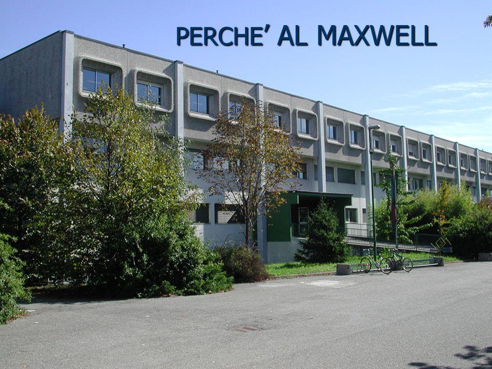 PERCHE' AL MAXWELL