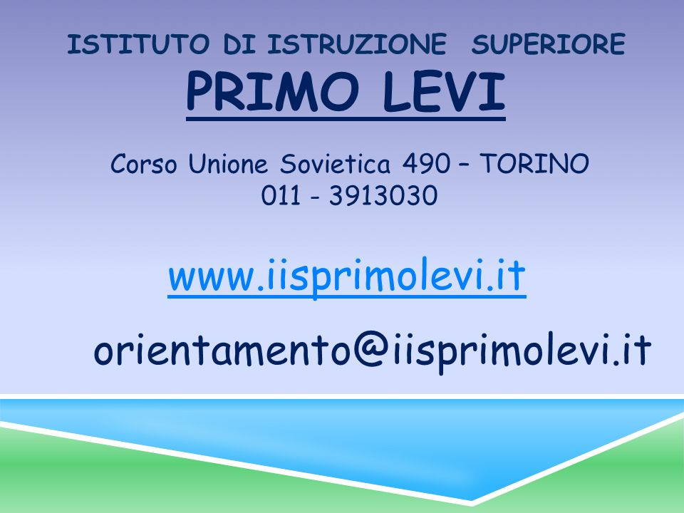 www.iisprimolevi.it orientamento@iisprimolevi.it