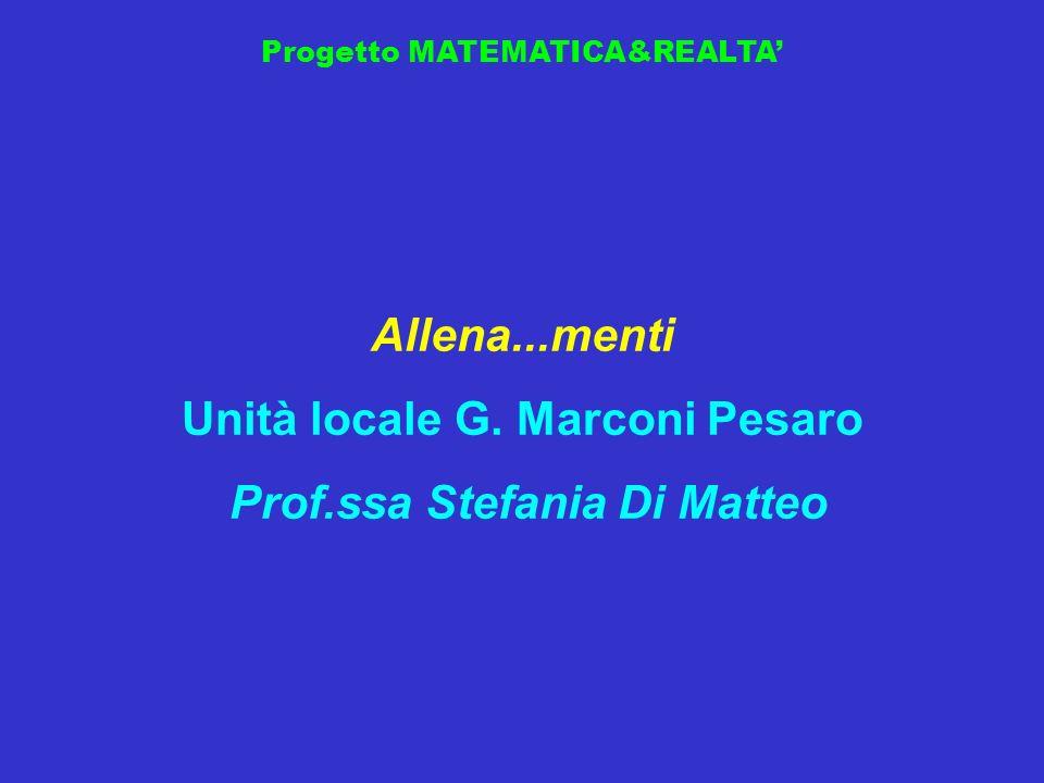 Unità locale G. Marconi Pesaro Prof.ssa Stefania Di Matteo