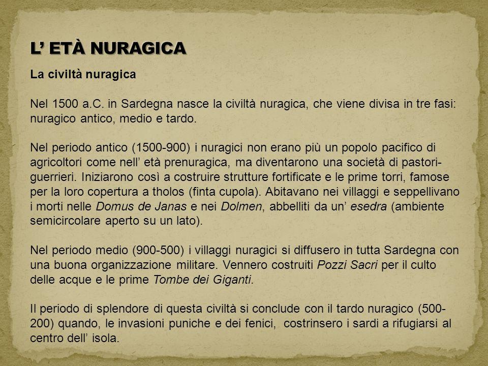 L' ETÀ NURAGICA La civiltà nuragica