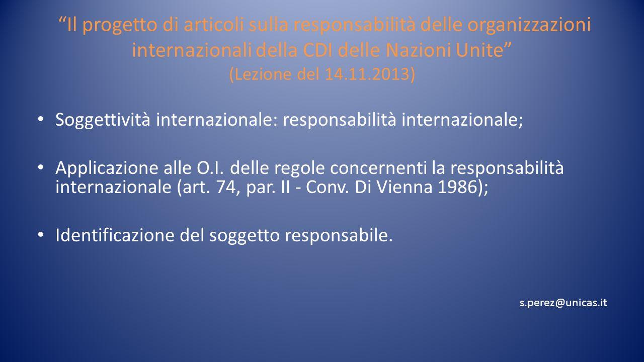 Il progetto di articoli sulla responsabilità delle organizzazioni internazionali della CDI delle Nazioni Unite (Lezione del 14.11.2013)