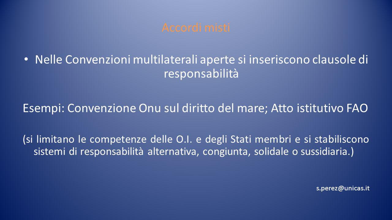 Esempi: Convenzione Onu sul diritto del mare; Atto istitutivo FAO
