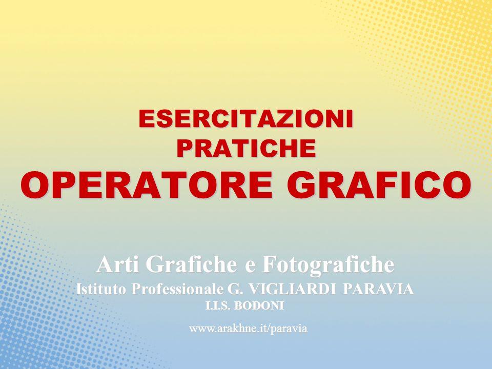 ESERCITAZIONI PRATICHE OPERATORE GRAFICO