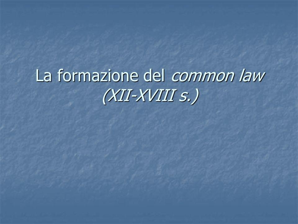 La formazione del common law (XII-XVIII s.)
