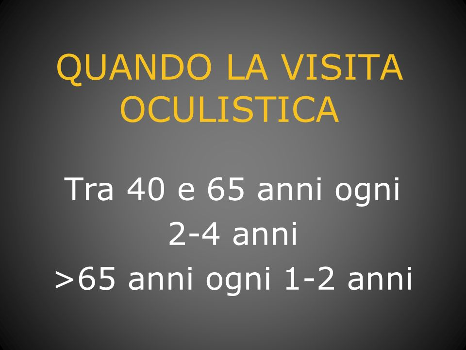 QUANDO LA VISITA OCULISTICA