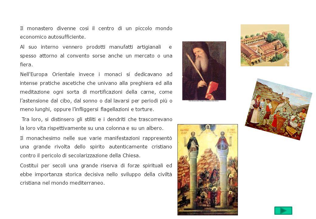 Il monastero divenne così il centro di un piccolo mondo economico autosufficiente.