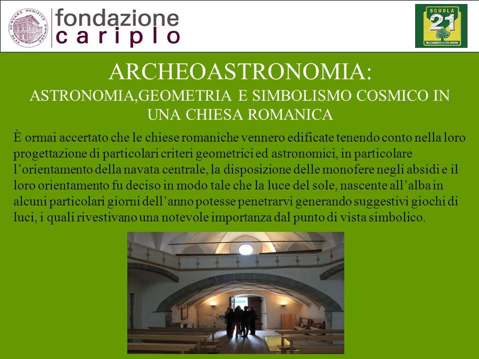 ARCHEOASTRONOMIA: ASTRONOMIA,GEOMETRIA E SIMBOLISMO COSMICO IN UNA CHIESA ROMANICA