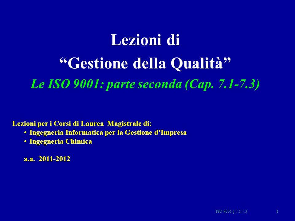 Gestione della Qualità Le ISO 9001: parte seconda (Cap. 7.1-7.3)