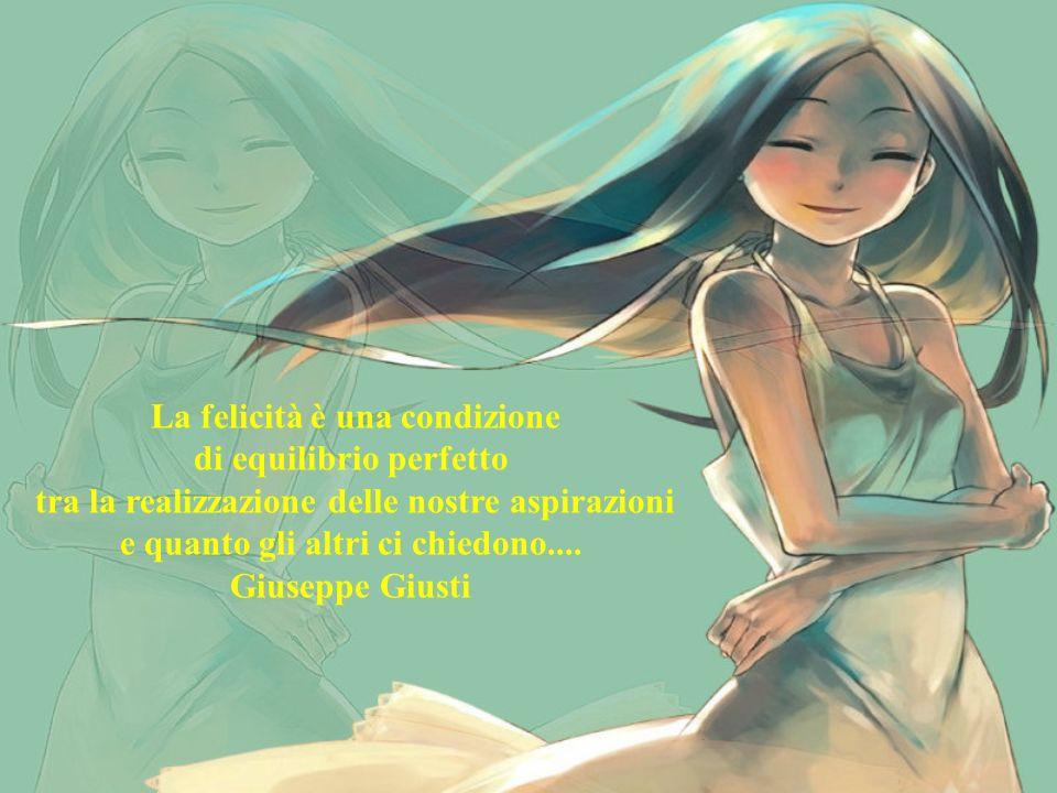 La felicità è una condizione di equilibrio perfetto