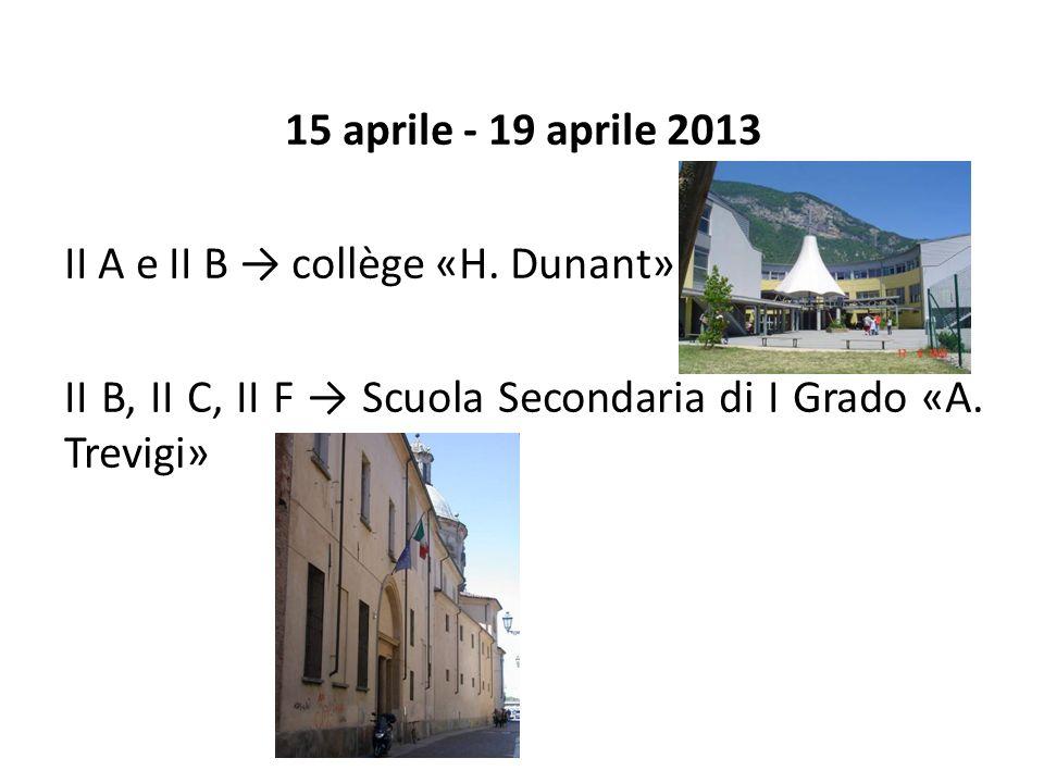 15 aprile - 19 aprile 2013 II A e II B → collège «H