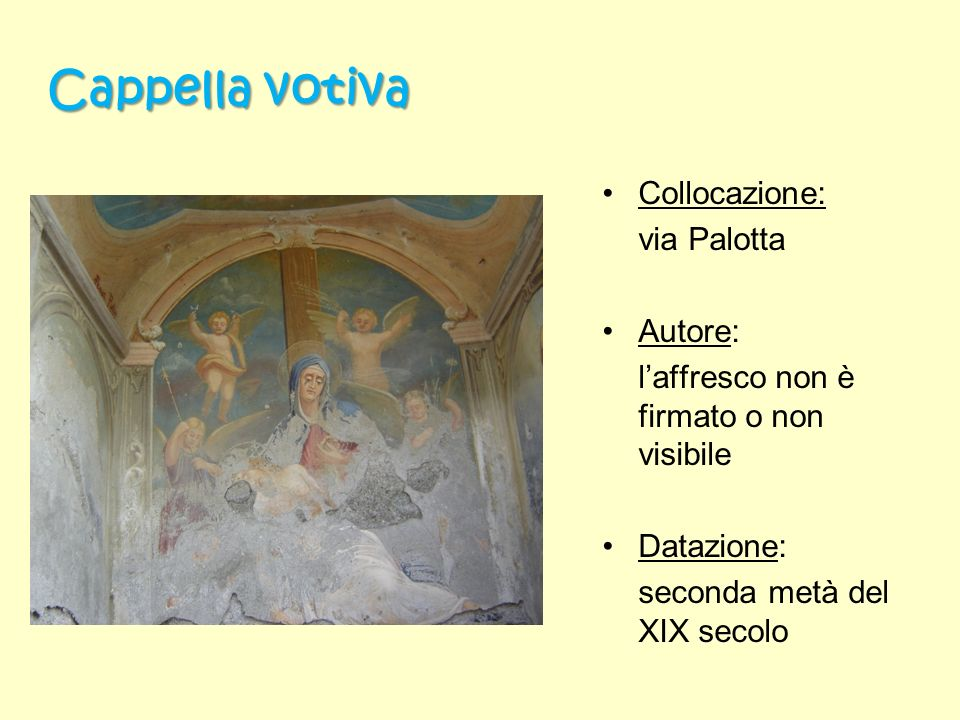 Cappella votiva Collocazione: via Palotta Autore: