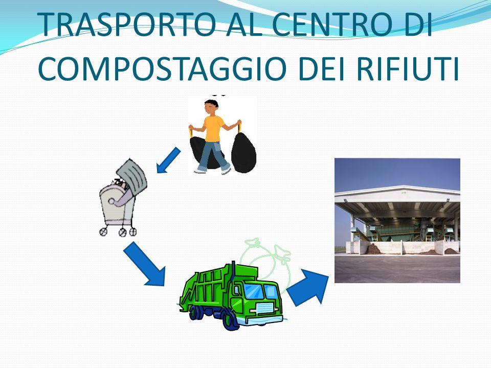 TRASPORTO AL CENTRO DI COMPOSTAGGIO DEI RIFIUTI