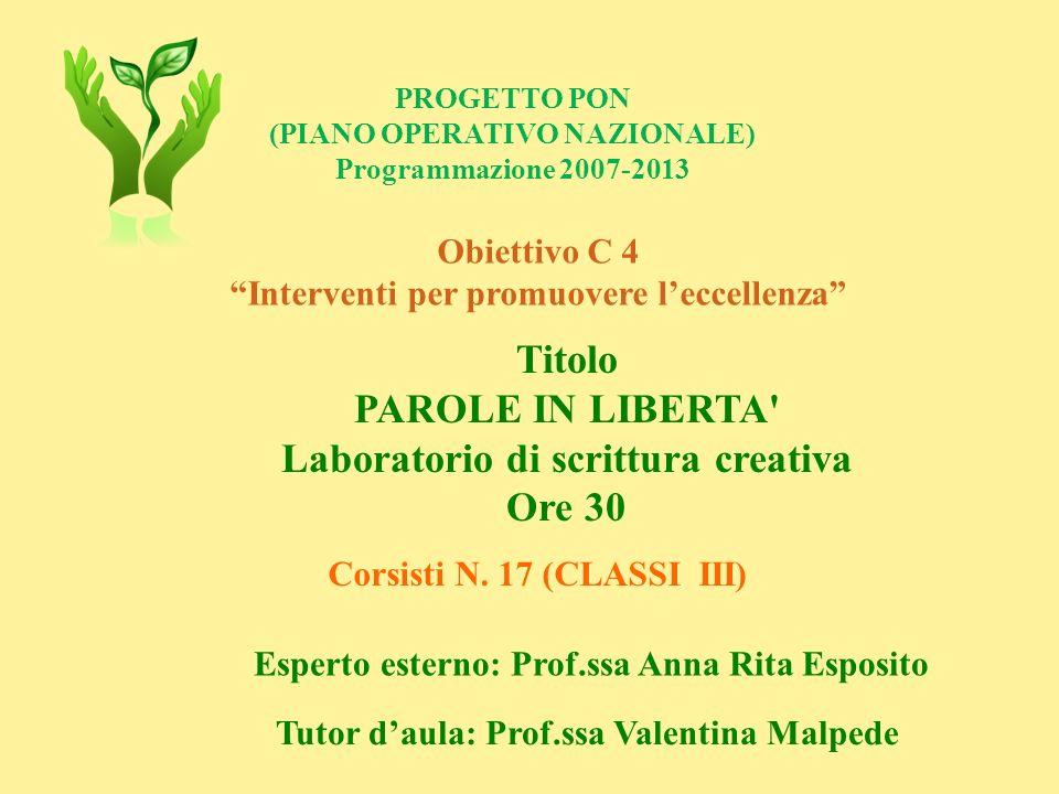 Titolo PAROLE IN LIBERTA Laboratorio di scrittura creativa Ore 30